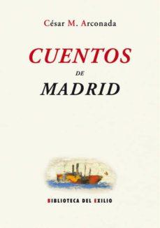 Rapidshare search descargar ebook CUENTOS DE MADRID de CESAR M. ARCONADA