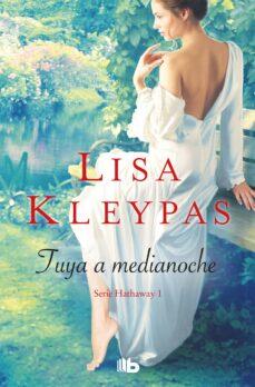 Descargar libros de epub de Google TUYA A MEDIANOCHE (SERIE HATHAWAYS 1) 9788490705377 de LISA KLEYPAS in Spanish