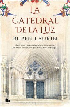 Descargar ebooks gratis por isbn LA CATEDRAL DE LA LUZ de RUBEN LAURIN