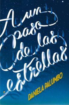 Descargar gratis libros electrónicos holandeses A UN PASO DE LAS ESTRELLAS de DANIELA PALUMBO PDF CHM RTF 9788491073277 in Spanish