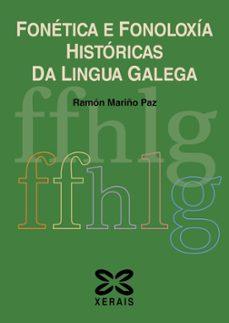 fonetica e fonoloxia historicas da lingua galega-ramon mariño paz-9788491211877