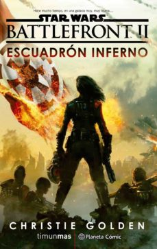 Descargar epub book STAR WARS EPISODIO VIII BATTLEFRONT ESCUADRON INFERNO (NOVELA) 9788491469377
