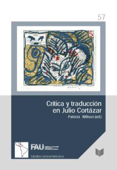 Libros gratis descargables de longitud completa CRITICA Y TRADUCCION EN JULIO CORTAZAR 9788491920977 (Spanish Edition) PDF MOBI
