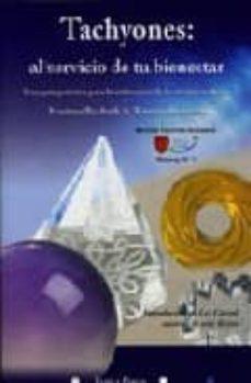 tachyones: al servicio de tu bienestar: una guia practica para la utilizacion de la energia tachyon-martina bochnik-tommy thomsen-9788493323677