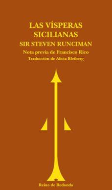 las visperas sicilianas: una historia del mundo mediterraneo a fi nales del siglo xiii-steven runciman-9788493365677