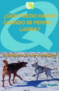 ¿que puedo hacer cuando mi perro ladra?-turid rugaas-9788493662677