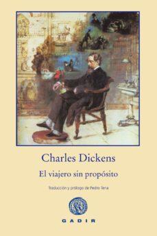 el viajero sin propósito-charles dickens-9788494244377