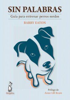 Costosdelaimpunidad.mx Sin Palabras: Guía Para Entrenar Perros Sordos Image