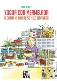 Curiouscongress.es Yogur Con Mermelada O Como Mi Madre Se Hizo Libanesa Image