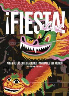 ¡fiesta!: atlas de las celebraciones familiares en el mundo-mia cassany biosca-9788494896477