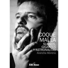 Descargar COQUE MALLA, SUEÃ'OS, GIGANTES Y ASTRONAUTAS gratis pdf - leer online