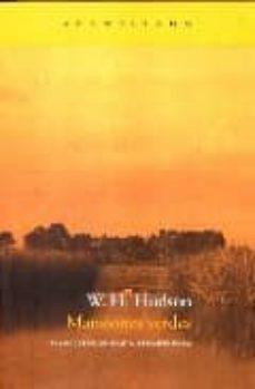 Descargas de libros electrónicos gratis para ipad mini MANSIONES VERDES 9788496489677 (Literatura española) de WILLIAM H. HUDSON DJVU FB2