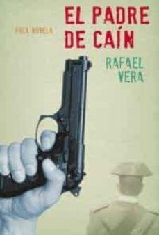 Descarga gratuita de libros electrónicos en pdf para ipad. EL PADRE DE CAIN de RAFAEL VERA FERNANDEZ-HUIDROBO