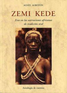 Descarga gratuita de libros electrónicos de pda. ZEMI KEDE: EROS EN LAS NARRACIONES AFRICANAS DE TRADICION ORAL