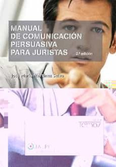 manual de comunicacion persuasiva para juristas (2ª ed.)-jose maria martinez selva-9788497259477