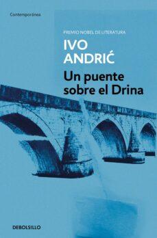 Nuevos ebooks para descarga gratuita. UN PUENTE SOBRE EL DRINA in Spanish DJVU PDF CHM 9788497597777 de IVO ANDRIC