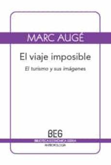 el viaje imposible: el turismo y sus imagenes (2ª ed.)-marc auge-9788497845977