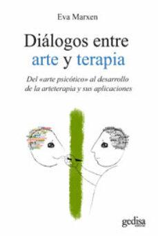 Permacultivo.es Dialogos Entre Arte Y Terapia: Del Arte Psicotico Al Desarrollo D E La Arteterapia Y Sus Aplicaciones Image