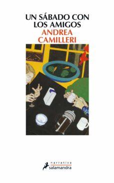 un sabado con los amigos-andrea camilleri-9788498385977