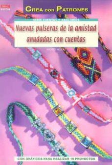 Descarga de libros electrónicos de Android de Google NUEVAS PULSERAS DE LA AMISTAD ANUDADAS CON CUENTAS: CREA PATRONES (Spanish Edition) de INGRID MORAS