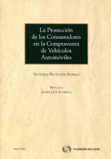 proteccion de los consumidores en la compraventa de vehiculos aut omoviles-victoria picatoste bobillo-9788499030777