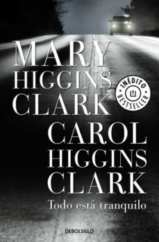 Iphone descargar gratis ebooks TODO ESTA TRANQUILO de MARY HIGGINS CLARK, CAROL HIGGINS CLARK