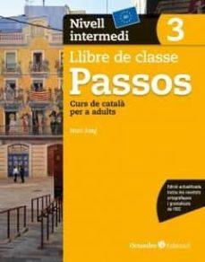 Libros en pdf gratis descargables PASSOS 3. LLIBRE DE CLASSE NIVELL INTERMEDI 3 (EDICIÓ 2017) de NURIA ROIG