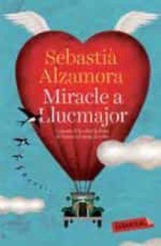 Descargar libros de texto gratuitos en pdf MIRACLE A LLUCMAJOR de SEBASTIA ALZAMORA I MARTIN