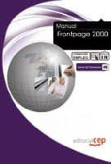 Descargar MANUAL FRONTPAGE 2000. FORMACION PARA EL EMPLEO gratis pdf - leer online