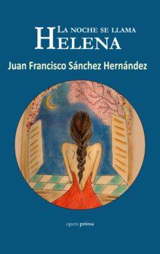 Descargar libros gratis en linea pdf LA NOCHE SE LLAMA HELENA