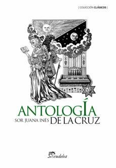 antología (ebook)-sor juana ines de la cruz-9789502319377
