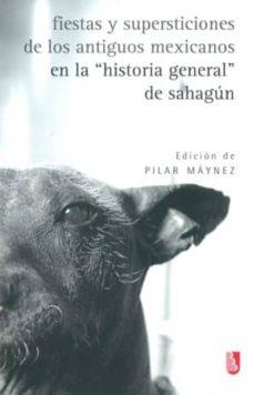 Iguanabus.es Fiestas Y Supersticiones De Los Antiguos Mexicanos En La Historia General De Sahagun Image