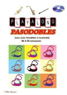 Descargar PASODOBLES PLAYALONG PARA INSTRUMENTOS DE VIENTO + CD gratis pdf - leer online