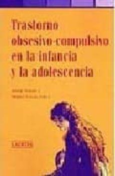 Los mejores libros de audio descargar iphone TRASTORNO OBSESIVO-COMPULSIVO EN LA INFANCIA Y LA ADOLESCENCIA en español FB2 9788475845487 de JOSEP TOMAS