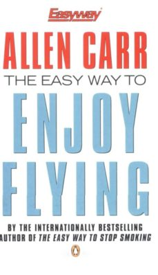 the easy way to enjoy flying (ebook)-allen carr-9780141929187