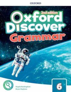 Descarga gratuita de libros completos en línea. OXFORD DISCOVER GRAMMAR 6 STUDENT BOOK 2ED 9780194052887  in Spanish