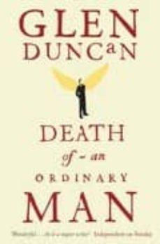 Descargar gratis ebook pdf buscar DEATH OF AN ORDINARY MAN de GLEN DUNCAN