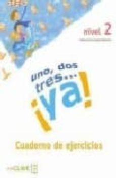 Enmarchaporlobasico.es ¡Uno, Dos, Tres... Ya! 2:cuaderno De Actividades Image
