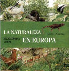 Lofficielhommes.es La Naturaleza En Europa: Enciclopedia Visual Image