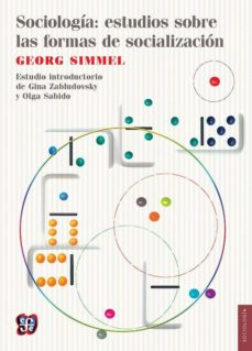 sociologia: estudios sobre las ofrmas de socializacion-georg simmel-9786071618887