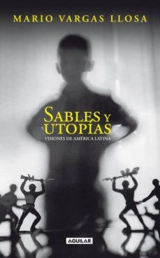 sables y utopias-mario vargas llosa-9788403100787