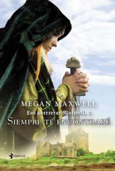 siempre te encontrare (saga las guerreras maxwell 3)-megan maxwell-9788408132387