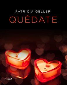 quédate (ebook)-patricia geller-9788408135487