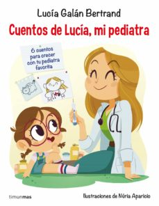 cuentos de lucía mi pediatra-lucia galan-9788408201687
