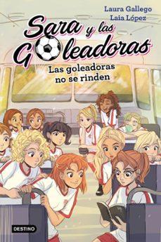 Descargar SARA Y LAS GOLEADORAS 5: LAS GOLEADORAS NO SE RINDEN gratis pdf - leer online
