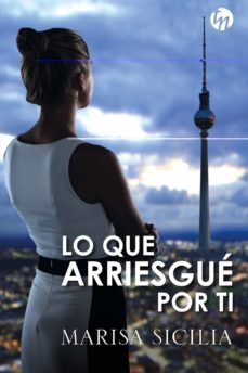 Libros descargables gratis para ipod touch LO QUE ARRIESGUÉ POR TI 9788413077987 (Literatura española) ePub de MARISA SICILIA
