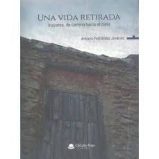 Ipod descargar libro de audio UNA VIDA RETIRADA: INAZARES, DE CAMINO HACIA EL CIELO