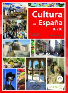 Libros en línea descargables gratis CULTURA EN ESPAÑA+AUDIO DESCARGABLE 9788415299387 FB2 PDF RTF de  in Spanish