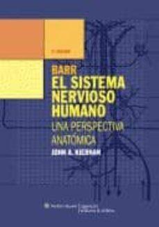 Descargar libros sobre kindle fire BARR: EL SISTEMA NERVIOSO HUMANO: UNA PERSPECTIVA ANATOMICA (10ª ED.)
