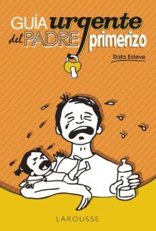 guía urgente del padre primerizo-rafael esteve lloret-9788416124787